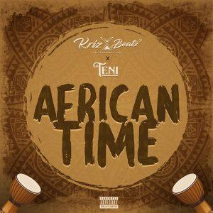 Krizbeatz – African Time ft. Teni
