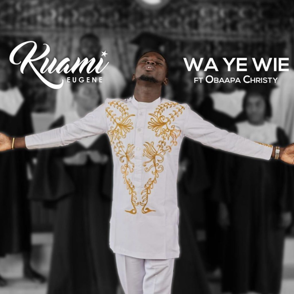 Kuami Eugene - Wa Ye Wie Ft. Obaapa Christy.