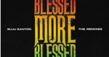 Buju Banton – Blessed (Remix) Ft Patoranking