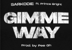 Sarkodie – Gimme Way ft. Prince Bright (Prod. by Pee Gh)