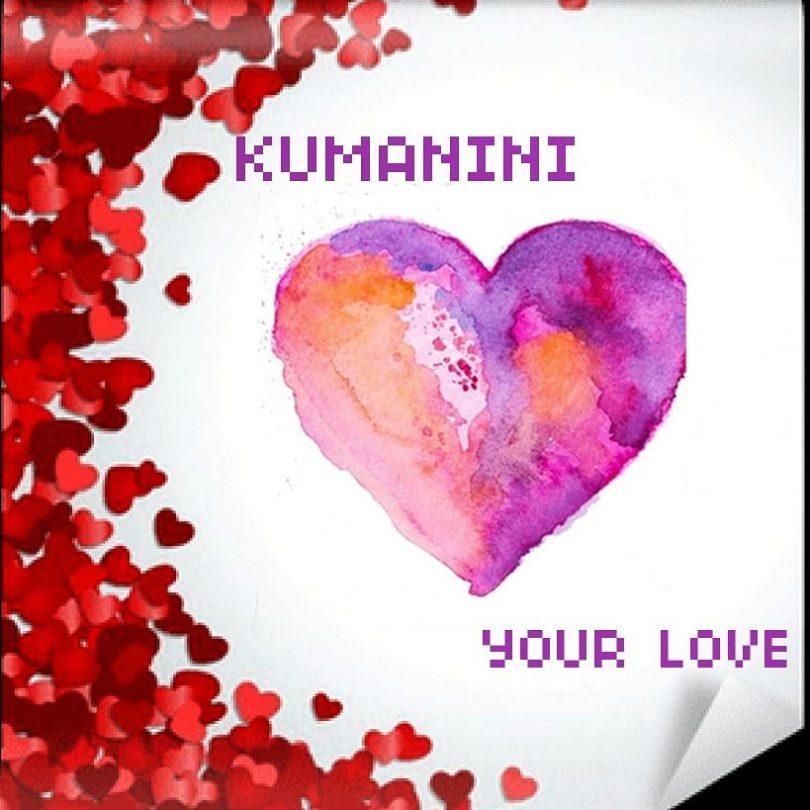 Kumanini – Your Love (Prod. by Made MusiQ)