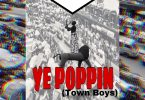 NEW KUMERICAN JAM!!!DOWNLOAD MP3; Rolling Bucks Circle – YE POPPIN (Town Boys)