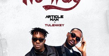Article Wan – No Way Ft. Tulenkey