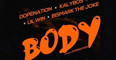 DopeNation - Body Ft. Lil Win x Kalybos x Bismark The Joke
