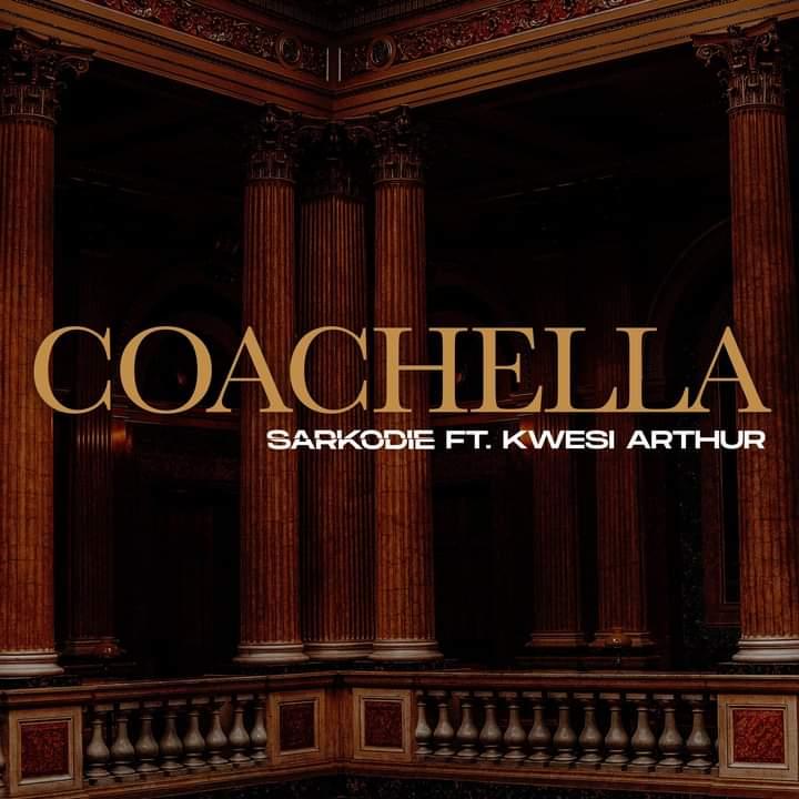 Sarkodie - Coachella ft. Kwesi Arthur