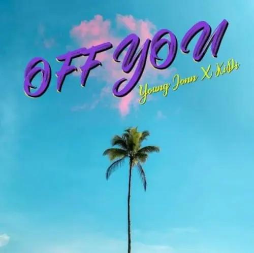 Young John – Off You Ft KiDi