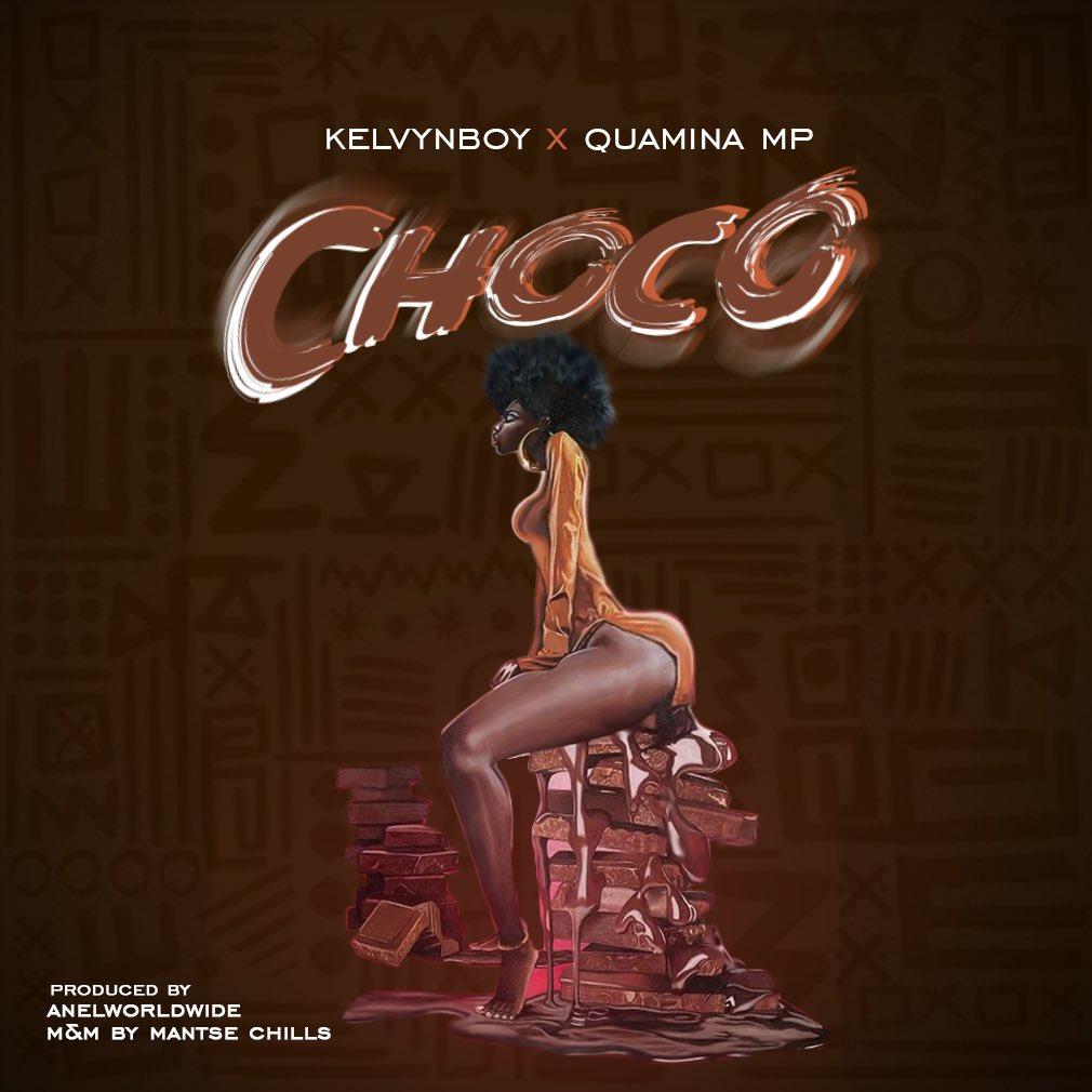 Kelvyn Boy x Quamina MP - Choco