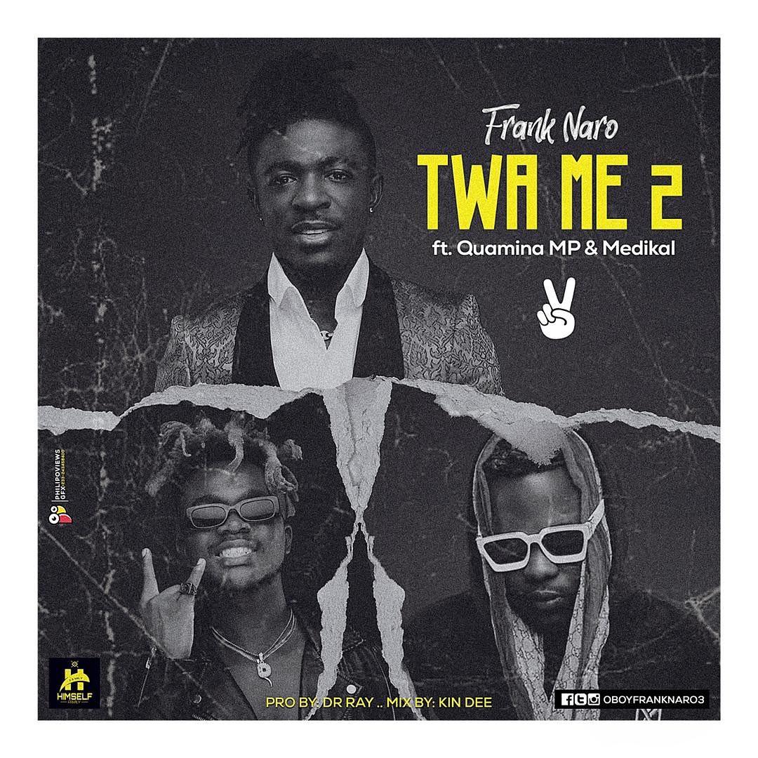 Frank Nario - Twa Me 2 ft. Quamina MP & Fameye