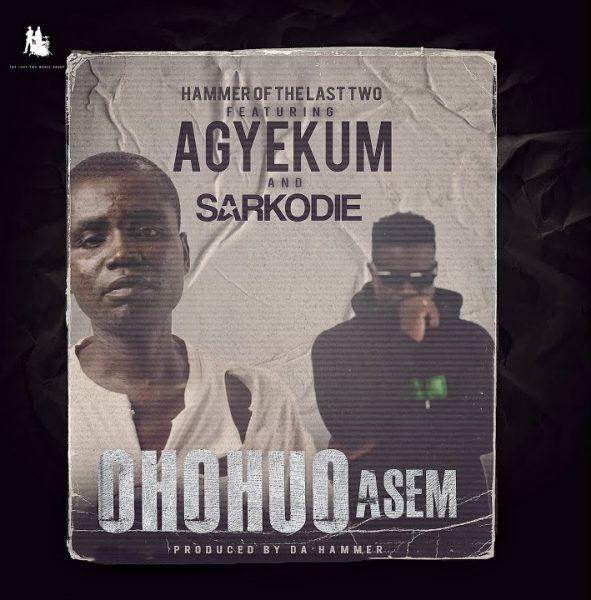 Hammer – Ohohuo Asem ft. Agyekum & Sarkodie