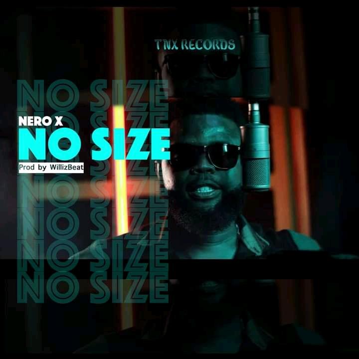 Nero X – No Size (Cocktail Riddim)