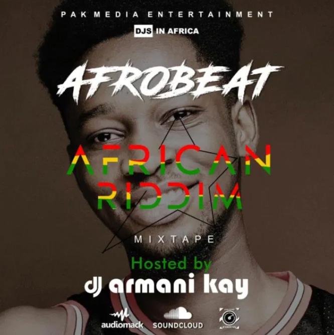 DJ Armani Kay - Afrobeat African Riddim (Mixtape)