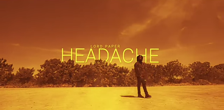 Lord Paper - Headache (Official Video)
